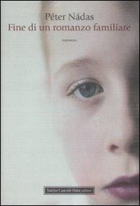 Fine di un romanzo familiare / Péter Nádas ; traduzione di Laura Sgarioto