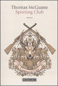 Sporting club / Thomas McGuane ; traduzione di Marta Matteini