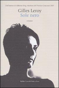 Sole nero / Gilles Leroy ; traduzione di Margherita Botto