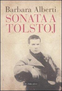 Sonata a Tolstoj / Barbara Alberti