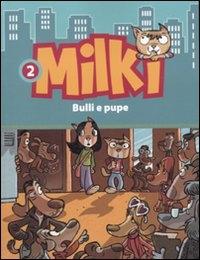 Milki. 2, Bulli e pupe / [testi Giuseppe Zironi ; disegni Paolo Campinoti, Lorenzo Chiavini, Roberto Ronchi]