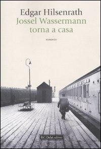 Jossel Wassermann torna a casa / Edgar Hilsenrath ; traduzione di Lorenza Cancian