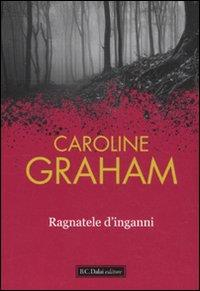 Ragnatele d'inganni / Caroline Graham