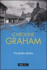 Un posto sicuro / Caroline Graham ; traduzione di Tino Lamberti