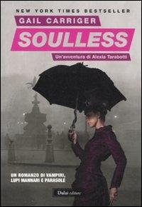 Soulless : il protettorato del parasole : libro primo / Gail Carriger ; traduzione di Tino Lamberti