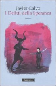 I delitti della speranza / Javier Calvo ; traduzione di Anita Taroni