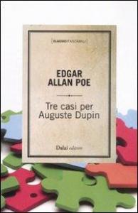 Tre casi per Auguste Dupin