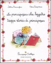 La principessa che leggeva troppe storie di principesse