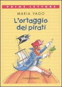 L'ortaggio dei pirati / Maria Vago ; illustrazioni di Antongionata Ferrari