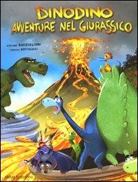 Dinodino : avventure nel Giurassico : Cinque amici contro il T-Rex ; La pioggia di pietre bollenti / Stefano Bordiglioni, Federico Bertolucci