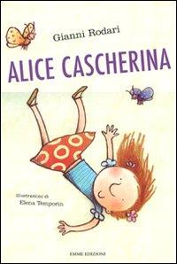 Alice Cascherina / Gianni Rodari ; illustrazioni di Elena Temporin