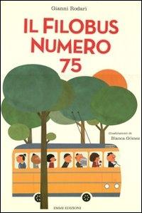 Il filobus numero 75 / Gianni Rodari ; illustrazioni di Blanca Gomez