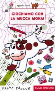 Giochiamo con la Mucca Moka!