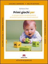 Primi giochi per lo sviluppo sociale e le abilità motorie dei bambini autistici e con disturbi sensoriali