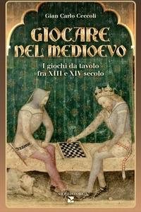 Giocare nel Medioevo