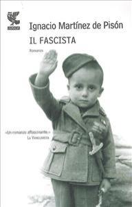 Il fascista / Ignacio Martínez de Pisón ; traduzione di Bruno Arpaia