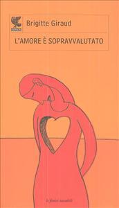 L'amore è sopravvalutato