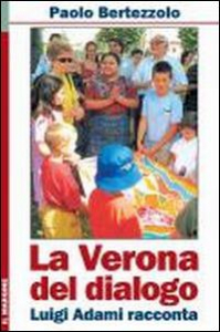 La Verona del dialogo: Luigi Adami racconta
