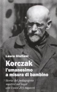 Korczak: l'umanesimo a misura di bambino