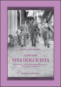 Capri 1950, vita dolce vita