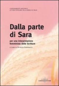 Dalla parte di Sara : per una interpretazione femminista delle Scritture / a cura di Patrizia Farronato