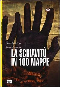 La schiavitù in 100 mappe