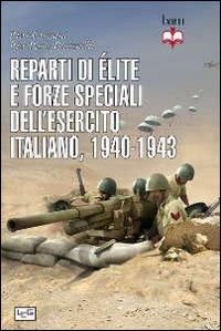 Reparti di élite e forze speciali dell'esercito italiano, 1940-1943