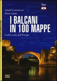 I Balcani in 100 mappe