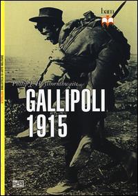 Gallipoli 1915 / Philip J. Haythornthwaite ; traduzione di Mario Pieri