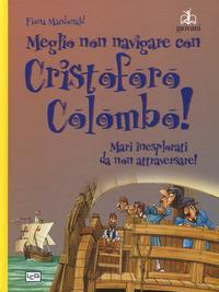 Meglio non navigare insieme a Cristoforo Colombo