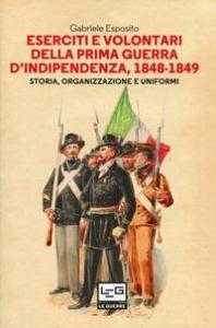 Eserciti e volontari della prima guerra di indipendenza, 1848-1849