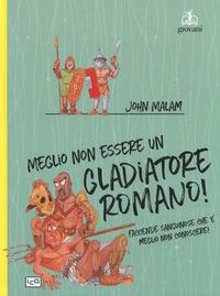 Meglio non essere un gladiatore romano!