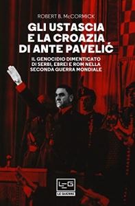 Gli ustascia e la Croazia di Ante Paveli?
