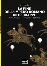 La fine dell'impero romano in 100 mappe