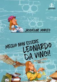 Meglio non essere Leonardo da Vinci!