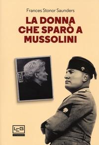 La donna che sparò a Mussolini