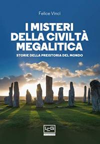 I misteri della civiltà megalitica