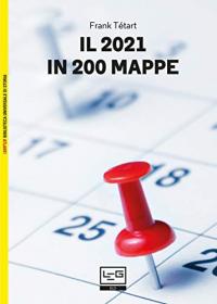 Il 2021 in 200 mappe