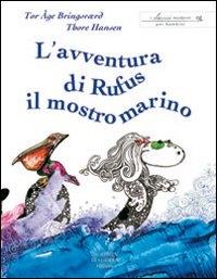 L'avventura di Rufus il mostro marino / Tor Åge Bringsvr̆d ; illustrazioni Thore Hansen ; traduzione di Alice Tonzig