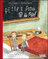Peter e Petra / Astrid Lindgren ; Kristina Digman