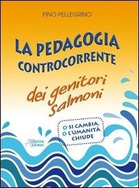 La pedagogia controcorrente dei genitori salmoni