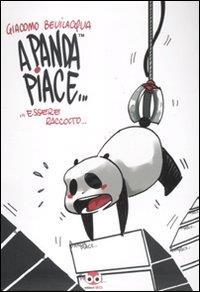 A panda piace... ...essere raccolto...