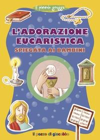 L'adorazione eucaristica spiegata ai bambini