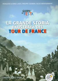 La grande storia illustrata del Tour de France