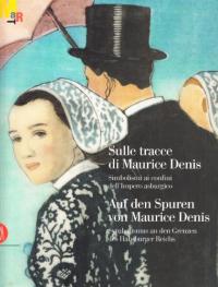 Sulle tracce di Maurice Denis