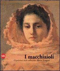 I macchiaioli: capolavori della collezione Mario Taragoni