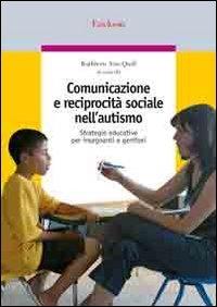 Comunicazione e reciprocità sociale nell'autismo