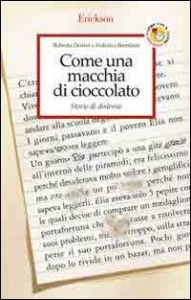 Come una macchia di cioccolato : storie di dislessie / Roberta Donini e Federica Brembati