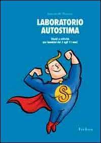 Laboratorio autostima : giochi e attività per bambini dai 5 agli 11 anni / Deborah M. Plummer
