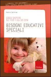 Cosa sapere su tuo figlio con bisogni educativi speciali / Pamela Bartram